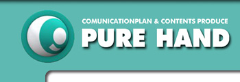 PURE HAND COMUNICATION & CONTENTS PRODUCE